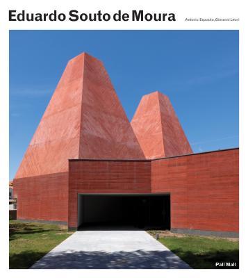 Eduardo Souto De Moura By Esposito, Antonio/ Flora, Nicola